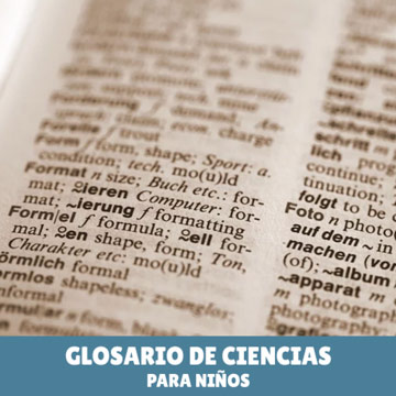 Diccionario de términos científicos básicos para niños o adultos