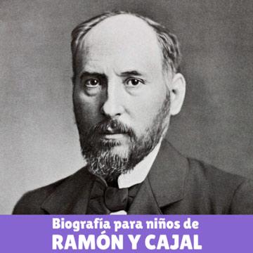 Biografía de Ramón y Cajal