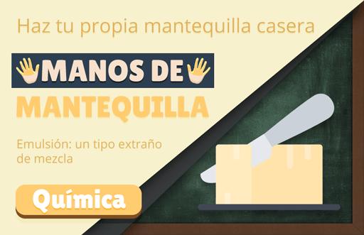 Manos de Mantequilla: experimento para crear mantequilla a partir de nata